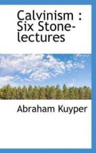 calvinism-six-stone-lectures-abraham-jr-kuyper-paperback-cover-art