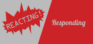 Reacting-vs-Responding