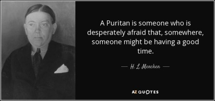 quote-a-puritan-is-someone-who-is-desperately-afraid-that-somewhere-someone-might-be-having-h-l-mencken-57-51-83
